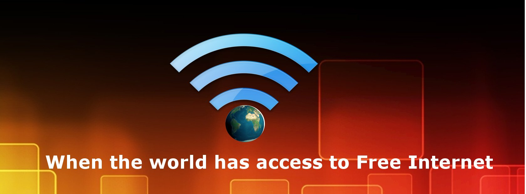 When the world has access to Free Internet