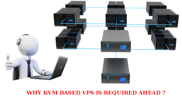 Why KVM VPS is required ahead of Shared and Reseller Hosting ?