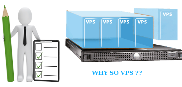 Why so VPS ?